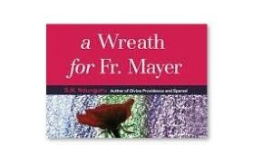 A WREATH FOR FATHER MAYER NOVEL
