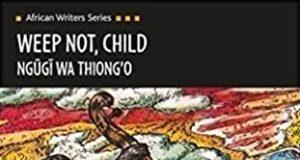 WEEP NOT CHILD | NOVELS