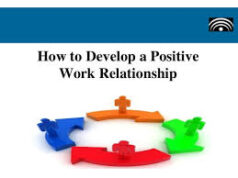 Best Ways to Build Positive And Effective Work Relationships